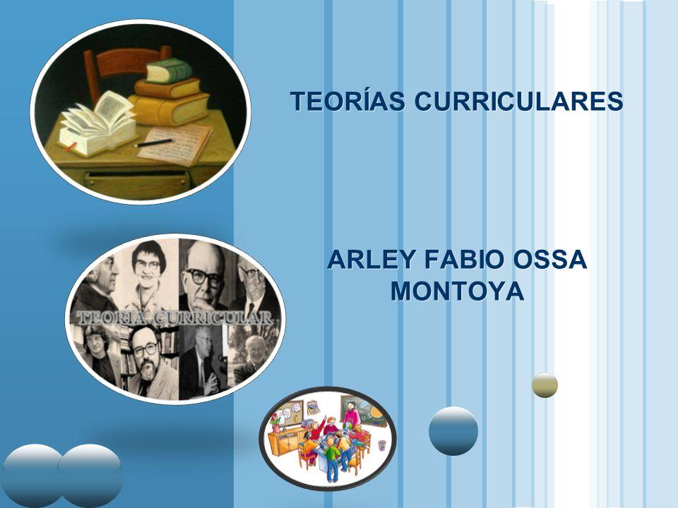 TEORÍAS CURRICULARES ARLEY FABIO OSSA MONTOYA