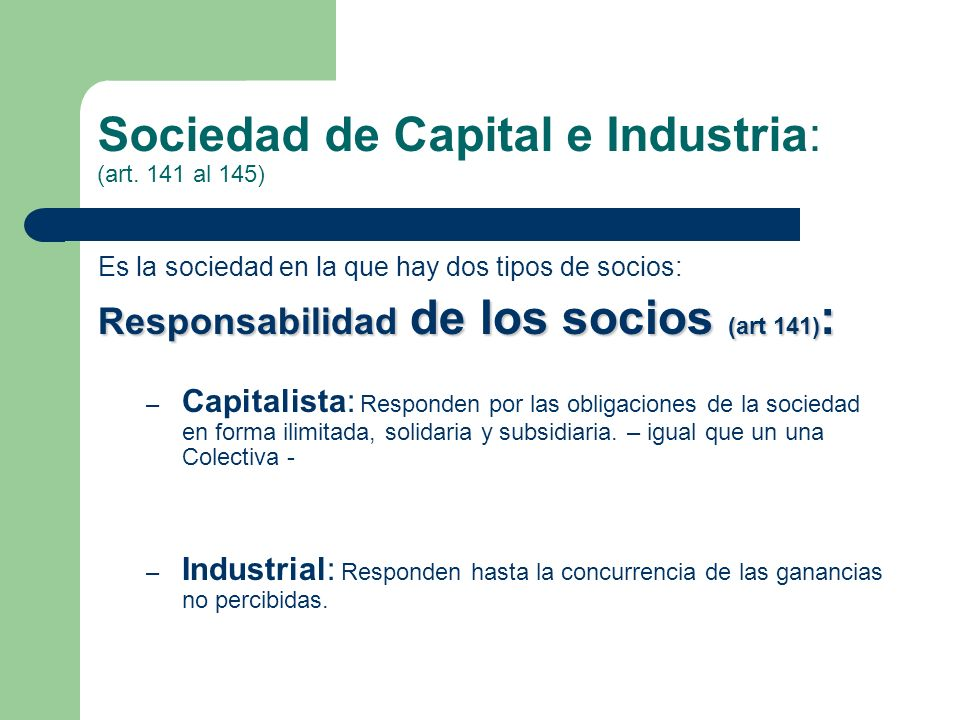 Sociedad de Capital e Industria: (art. 141 al 145)