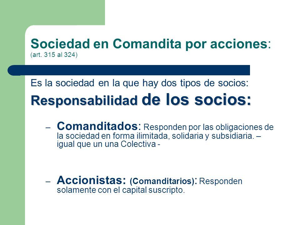 Sociedad en Comandita por acciones: (art. 315 al 324)