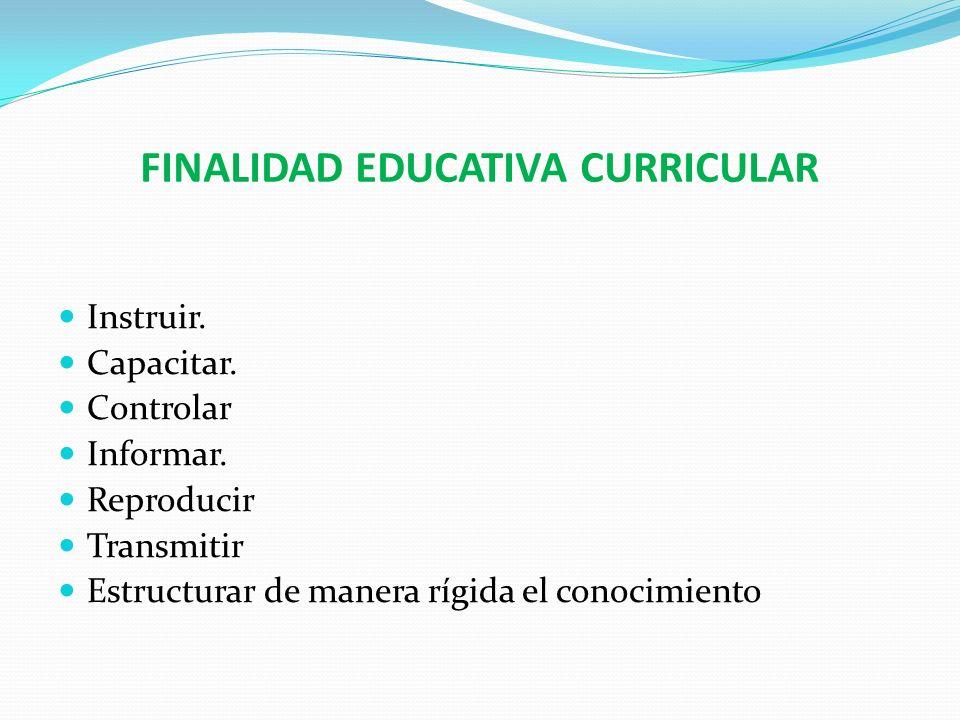 FINALIDAD EDUCATIVA CURRICULAR