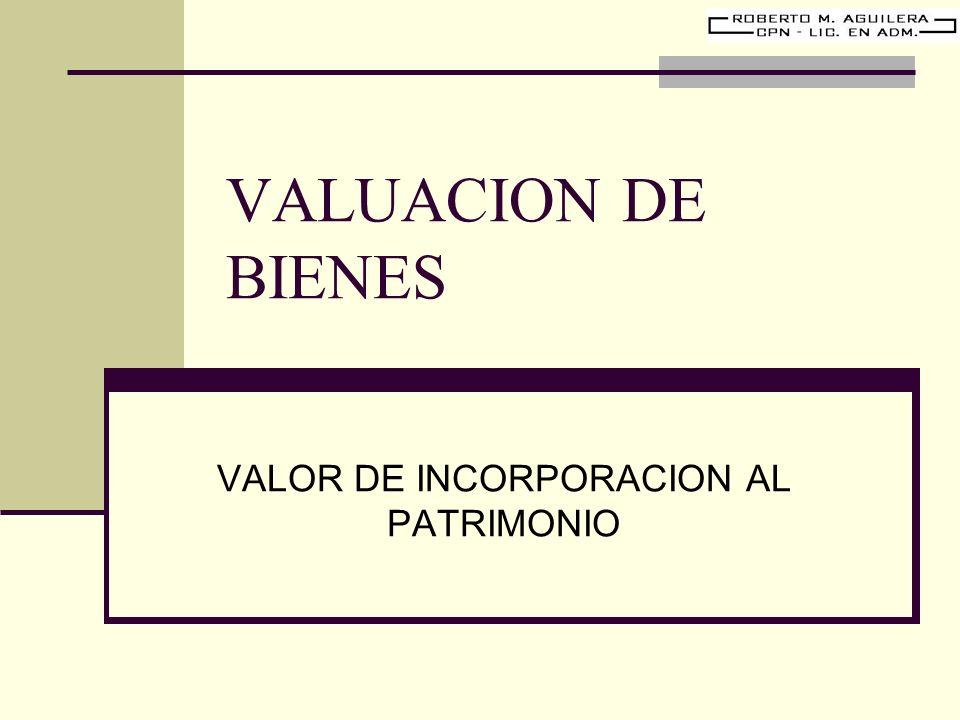 VALOR DE INCORPORACION AL PATRIMONIO