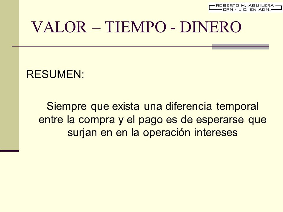 VALOR – TIEMPO - DINERO RESUMEN:
