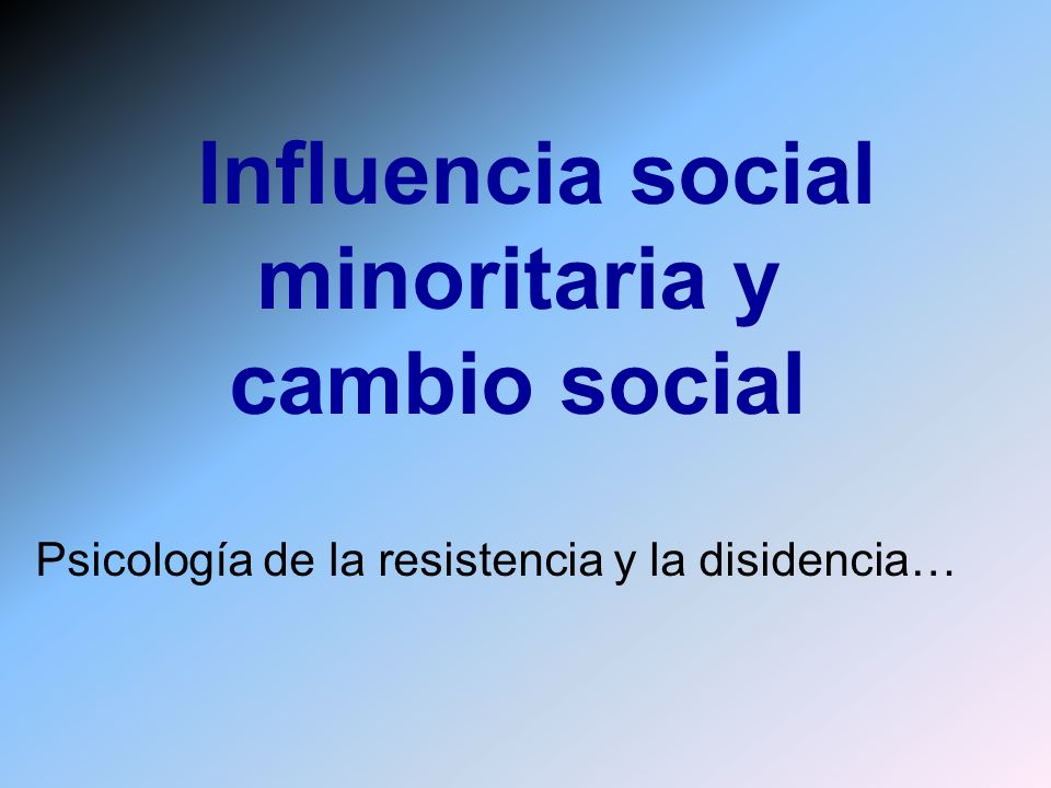 Influencia social minoritaria y cambio social
