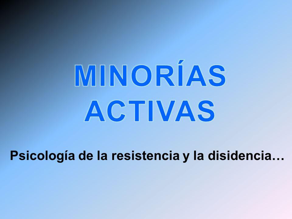 MINORÍAS ACTIVAS Psicología de la resistencia y la disidencia…