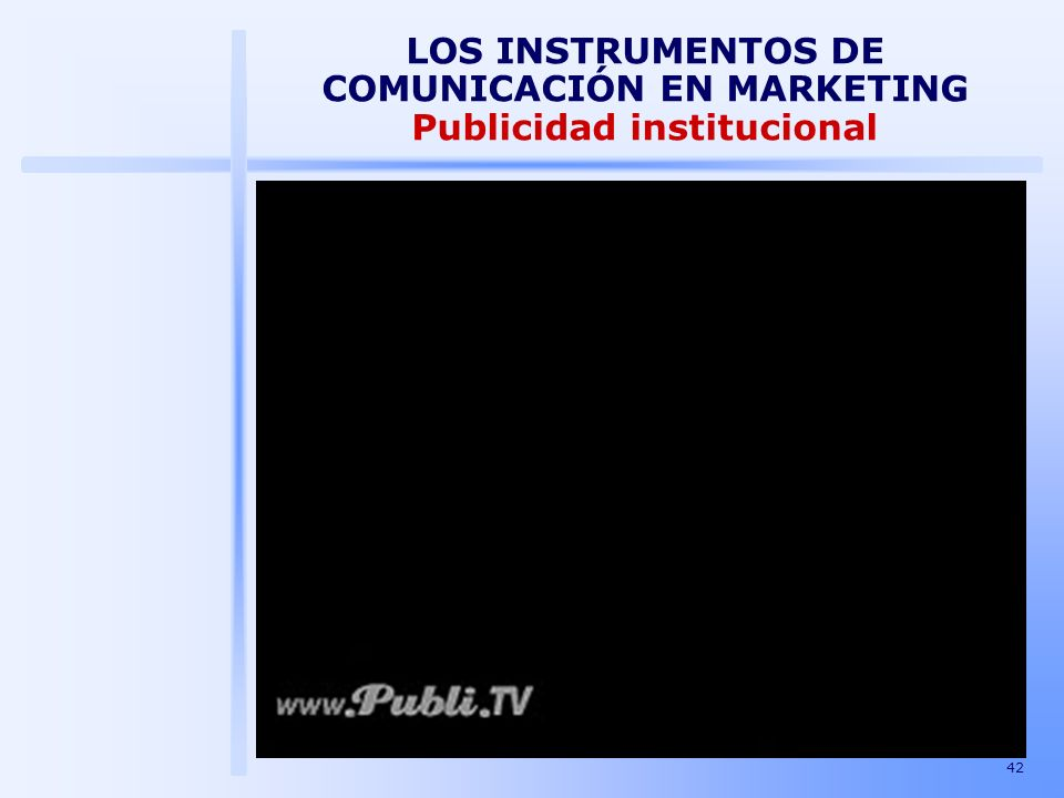 LOS INSTRUMENTOS DE COMUNICACIÓN EN MARKETING Publicidad institucional