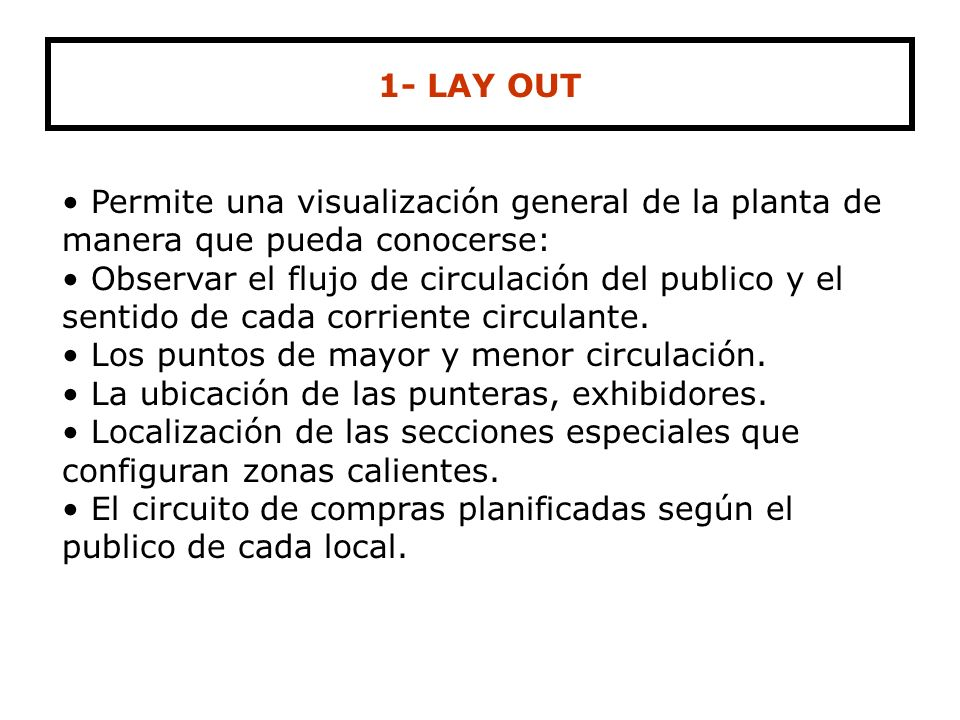 1- LAY OUT Permite una visualización general de la planta de manera que pueda conocerse:
