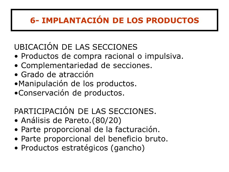 6- IMPLANTACIÓN DE LOS PRODUCTOS