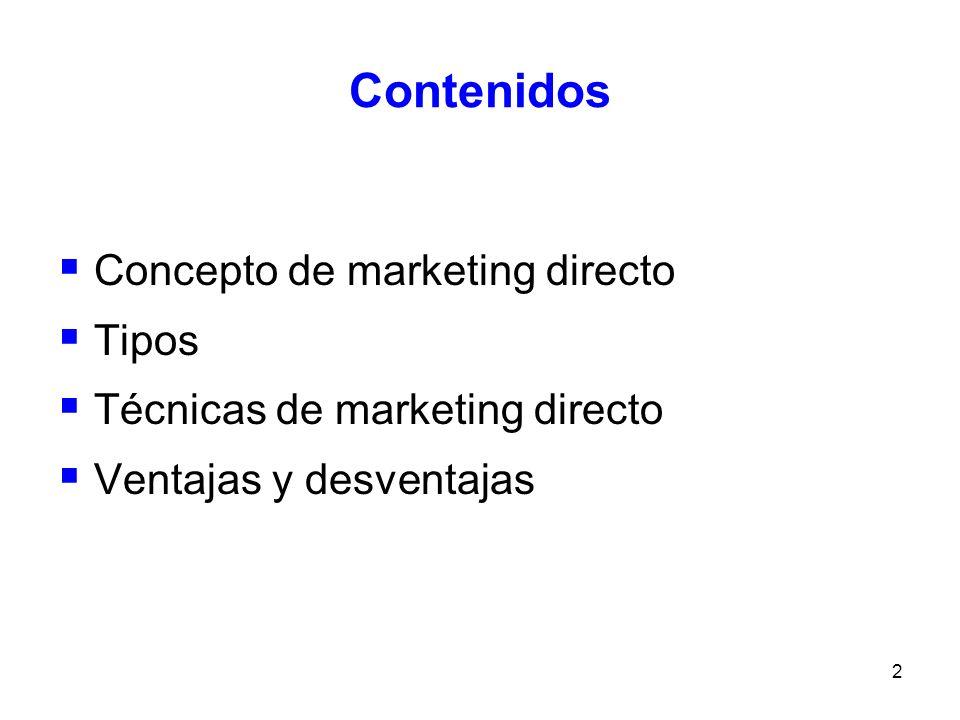 Contenidos Concepto de marketing directo Tipos
