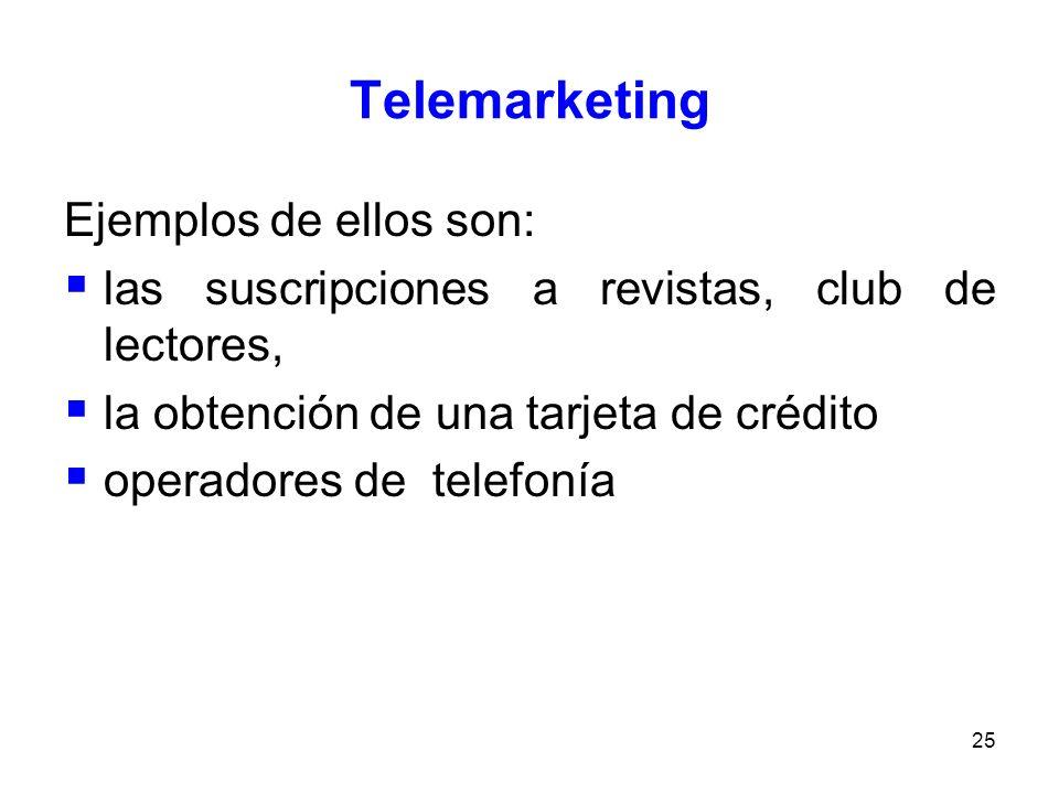 Telemarketing Ejemplos de ellos son: