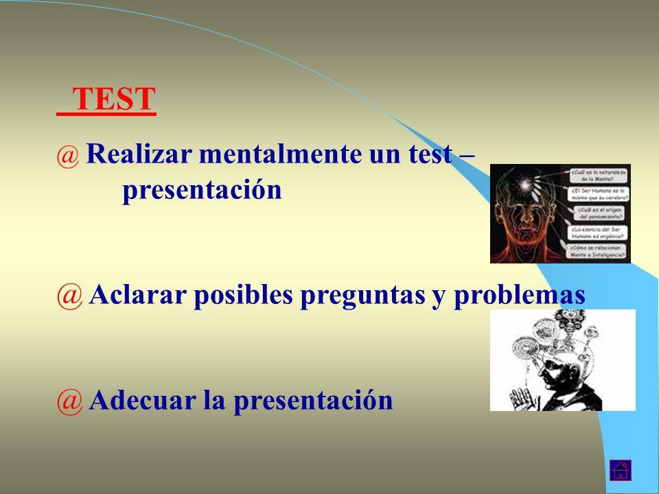 TEST Aclarar posibles preguntas y problemas Adecuar la presentación