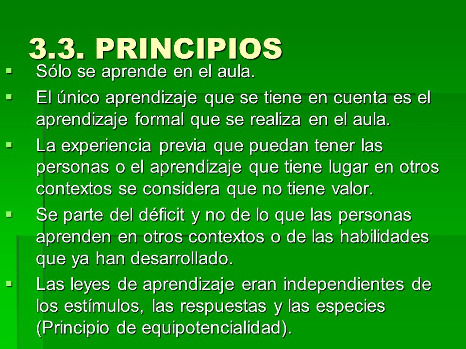 3.3. PRINCIPIOS Sólo se aprende en el aula.