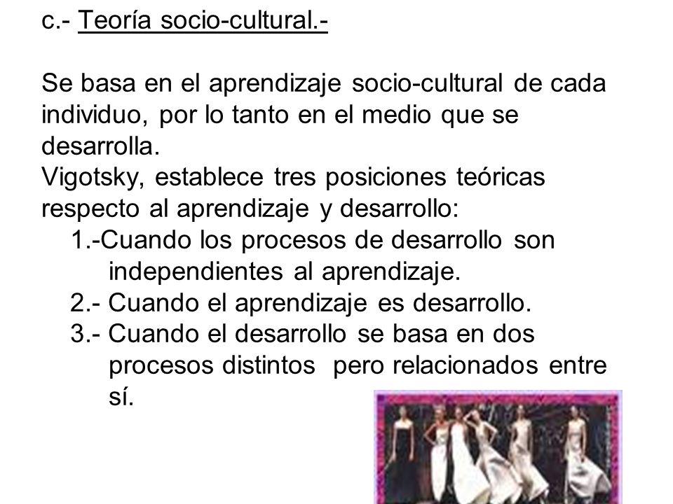c. - Teoría socio-cultural