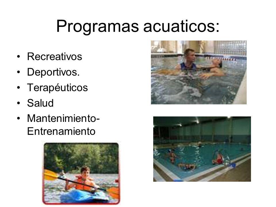 Programas acuaticos: Recreativos Deportivos. Terapéuticos Salud
