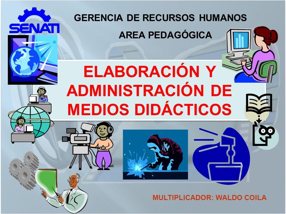 ELABORACIÓN Y ADMINISTRACIÓN DE MEDIOS DIDÁCTICOS