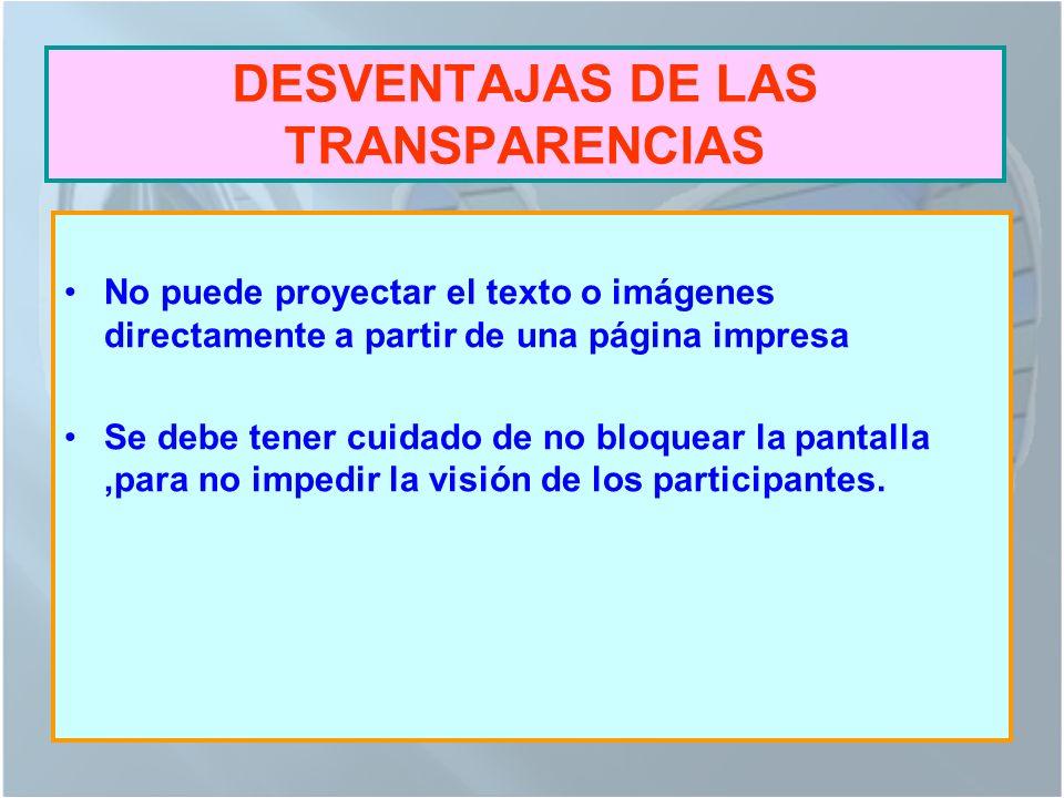 DESVENTAJAS DE LAS TRANSPARENCIAS