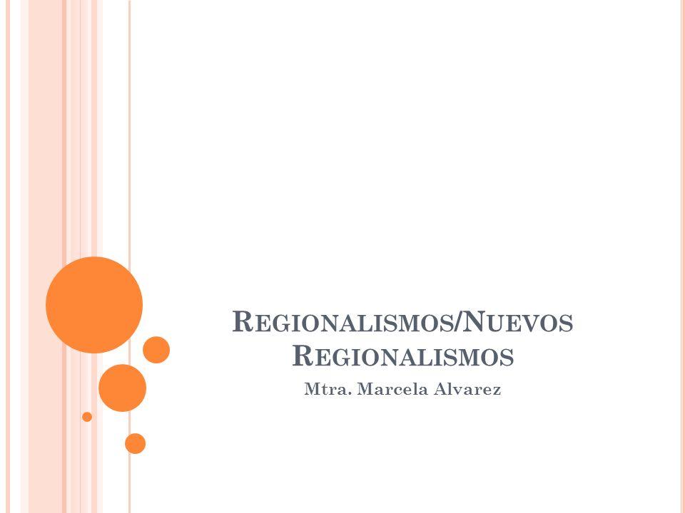 Regionalismos/Nuevos Regionalismos