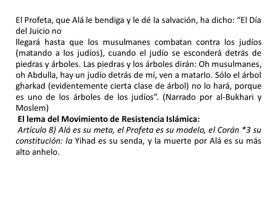 El Profeta, que Alá le bendiga y le dé la salvación, ha dicho: El Día del Juicio no