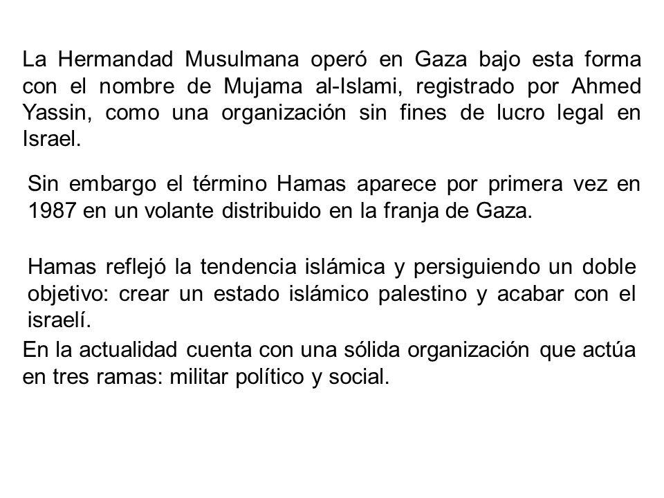 La Hermandad Musulmana operó en Gaza bajo esta forma con el nombre de Mujama al-Islami, registrado por Ahmed Yassin, como una organización sin fines de lucro legal en Israel.
