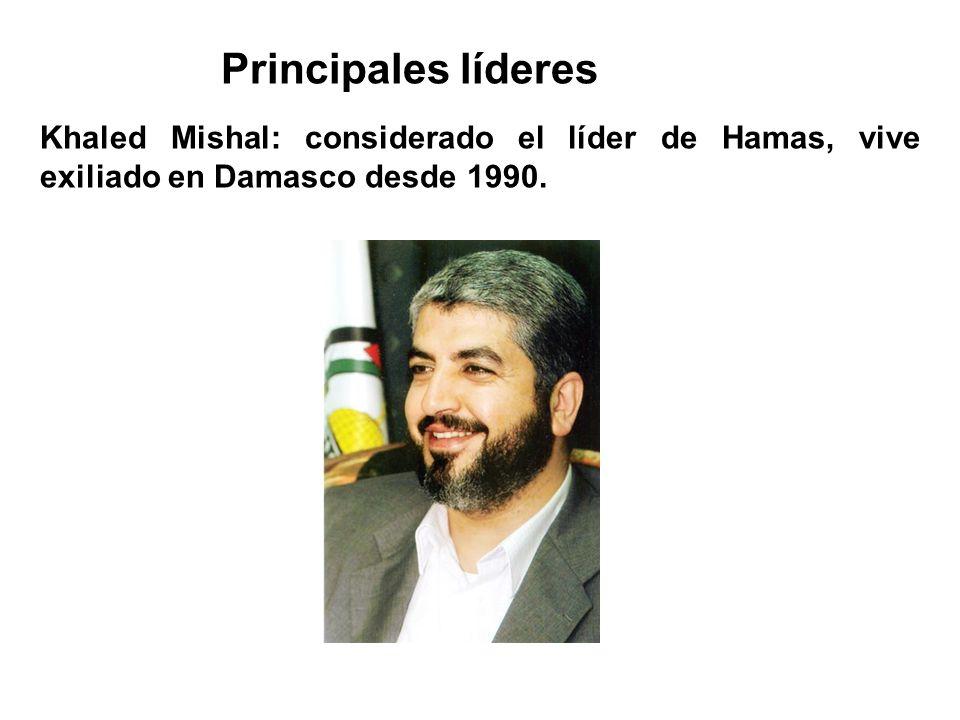 Principales líderesKhaled Mishal: considerado el líder de Hamas, vive exiliado en Damasco desde 1990.
