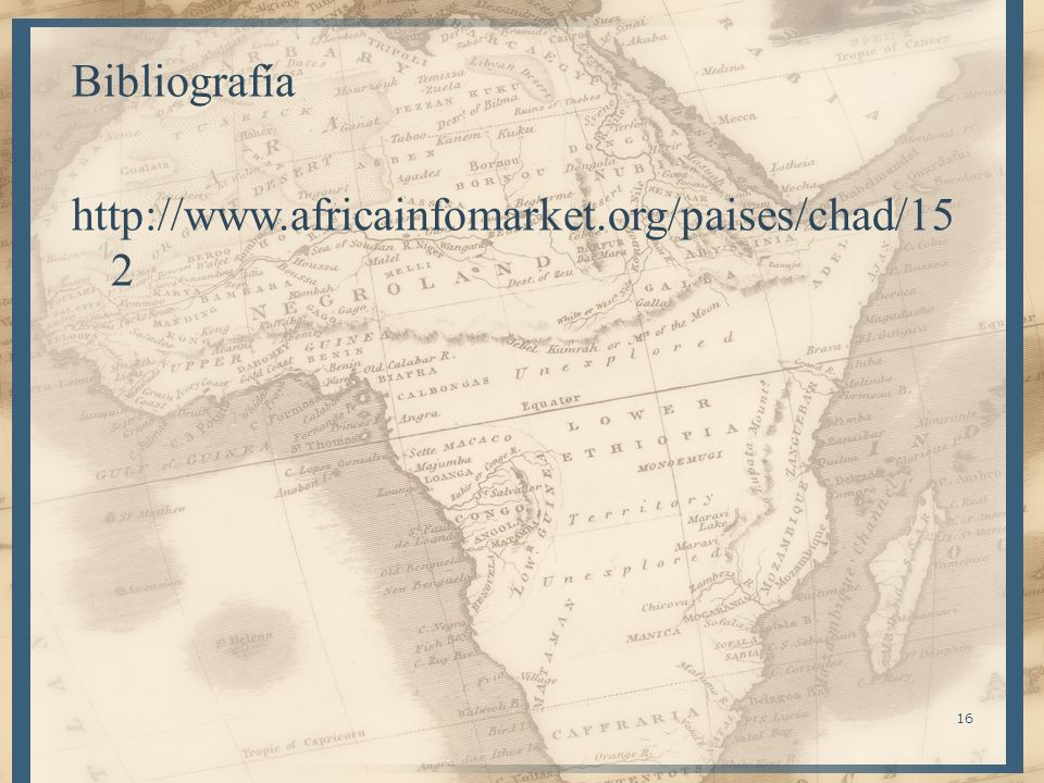 Bibliografía http://www.africainfomarket.org/paises/chad/152