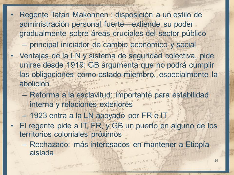 Regente Tafari Makonnen : disposición a un estilo de administración personal fuerte—extiende su poder gradualmente sobre áreas cruciales del sector público