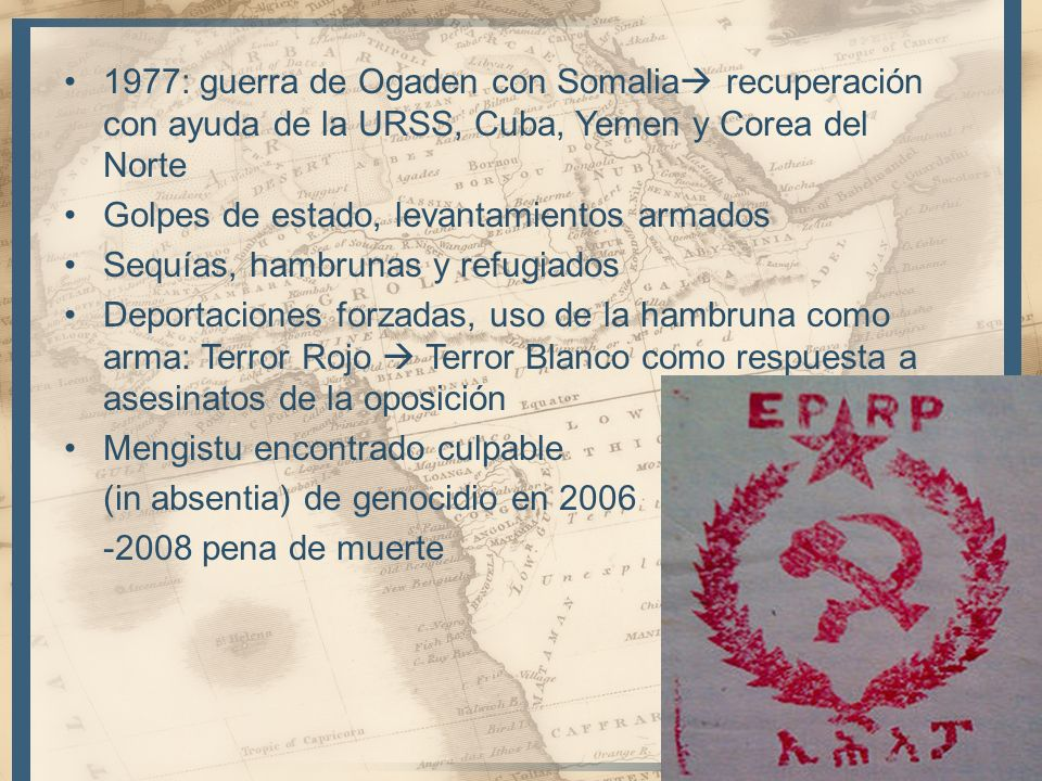 1977: guerra de Ogaden con Somalia recuperación con ayuda de la URSS, Cuba, Yemen y Corea del Norte