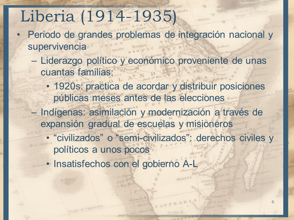 Liberia (1914-1935) Periodo de grandes problemas de integración nacional y supervivencia.