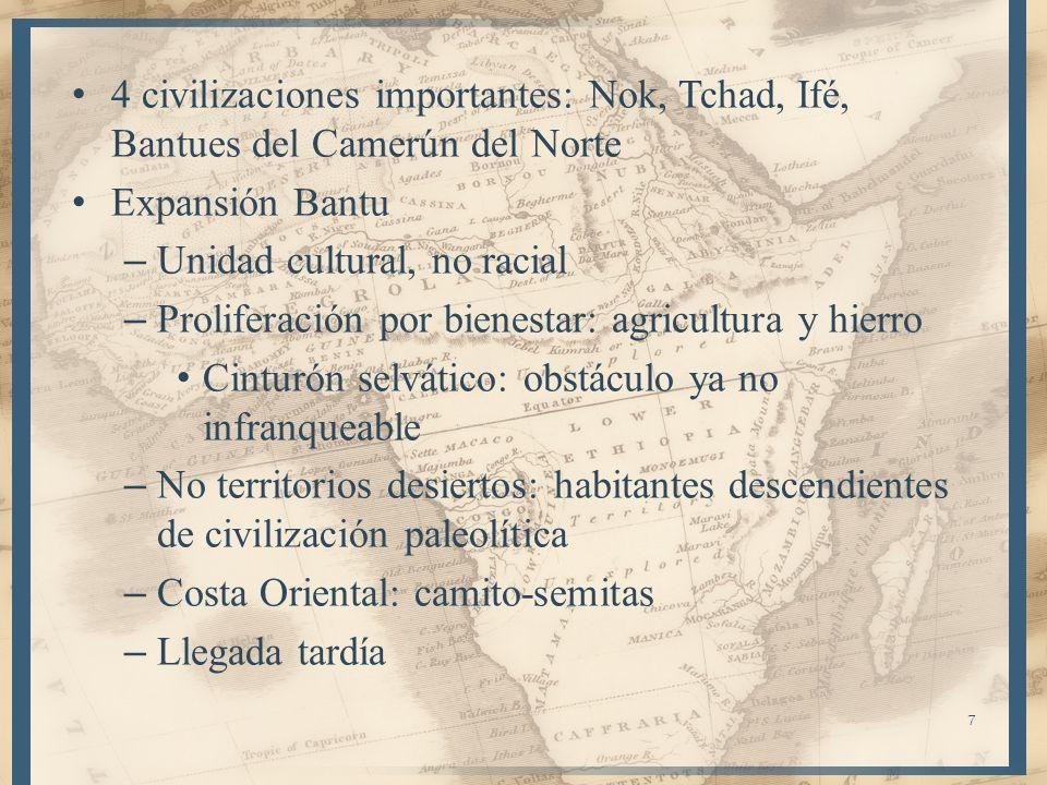 4 civilizaciones importantes: Nok, Tchad, Ifé, Bantues del Camerún del Norte