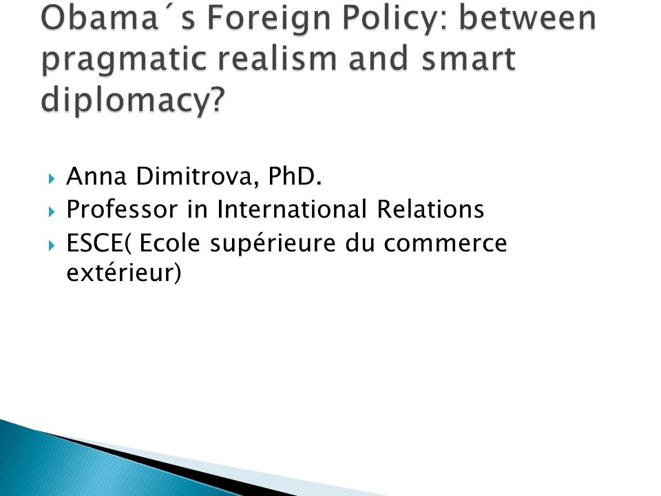 Obama´s Foreign Policy: between pragmatic realism and smart diplomacy