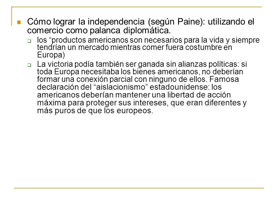 Cómo lograr la independencia (según Paine): utilizando el comercio como palanca diplomática.