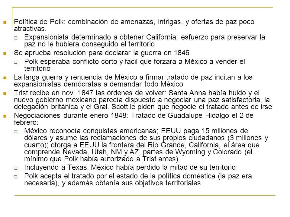 Política de Polk: combinación de amenazas, intrigas, y ofertas de paz poco atractivas.