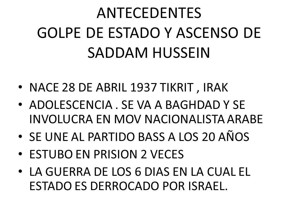 ANTECEDENTES GOLPE DE ESTADO Y ASCENSO DE SADDAM HUSSEIN