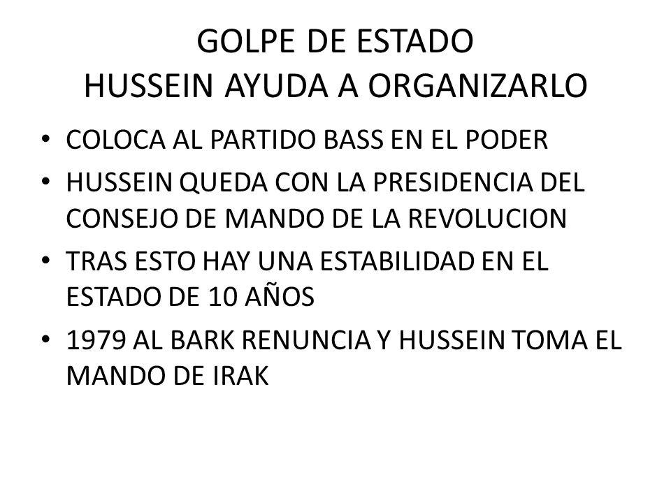 GOLPE DE ESTADO HUSSEIN AYUDA A ORGANIZARLO