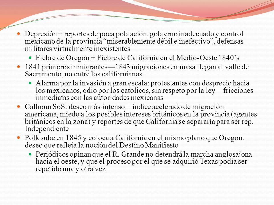 Depresión + reportes de poca población, gobierno inadecuado y control mexicano de la provincia miserablemente débil e inefectivo , defensas militares virtualmente inexistentes