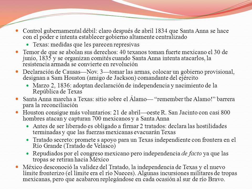 Control gubernamental débil: claro después de abril 1834 que Santa Anna se hace con el poder e intenta establecer gobierno altamente centralizado