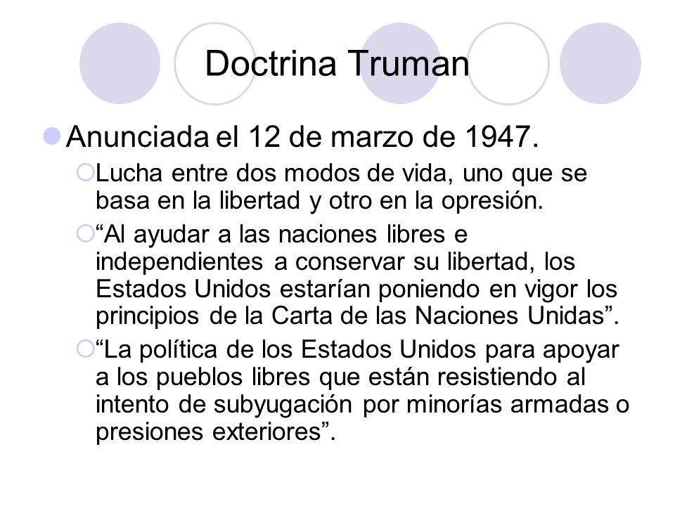 Doctrina Truman Anunciada el 12 de marzo de 1947.