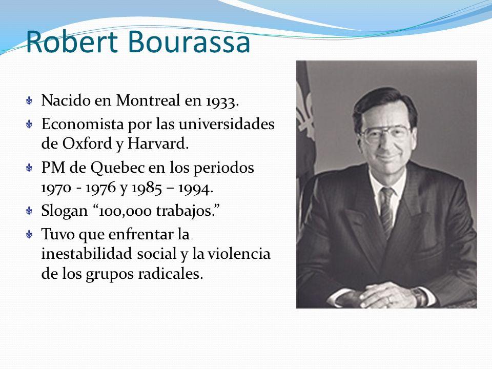 Robert Bourassa Nacido en Montreal en 1933.