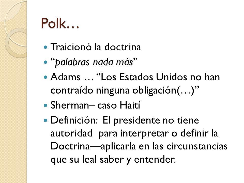 Polk… Traicionó la doctrina palabras nada más