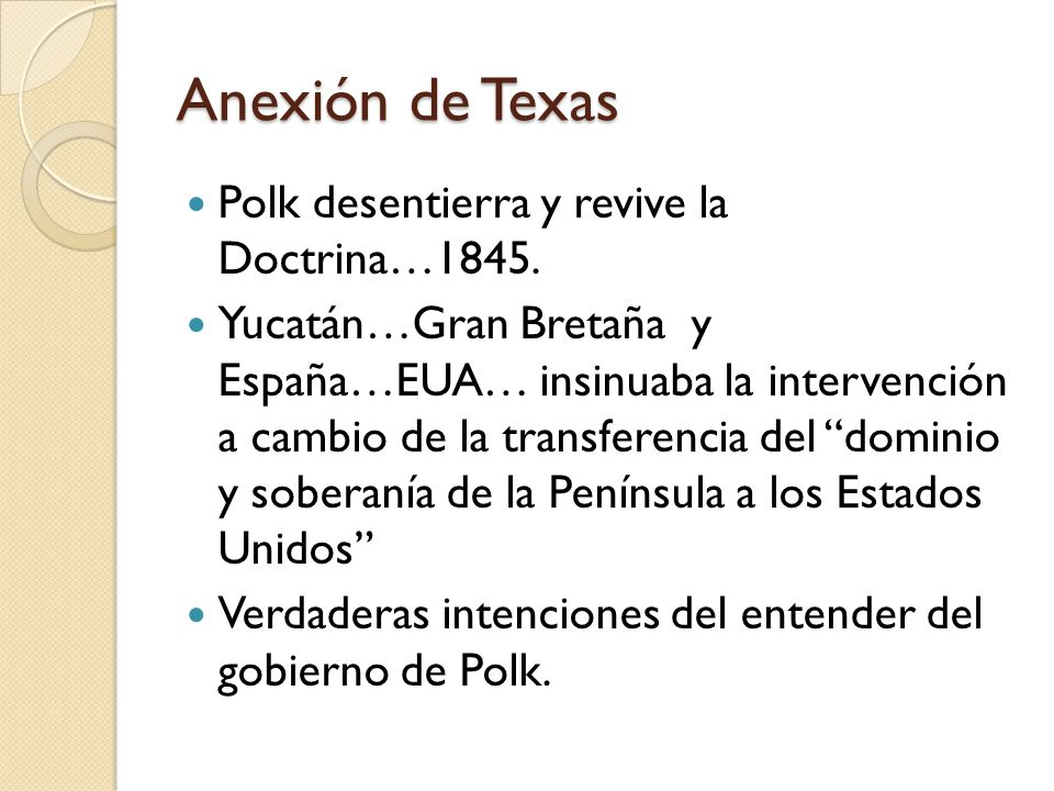 Anexión de Texas Polk desentierra y revive la Doctrina…1845.