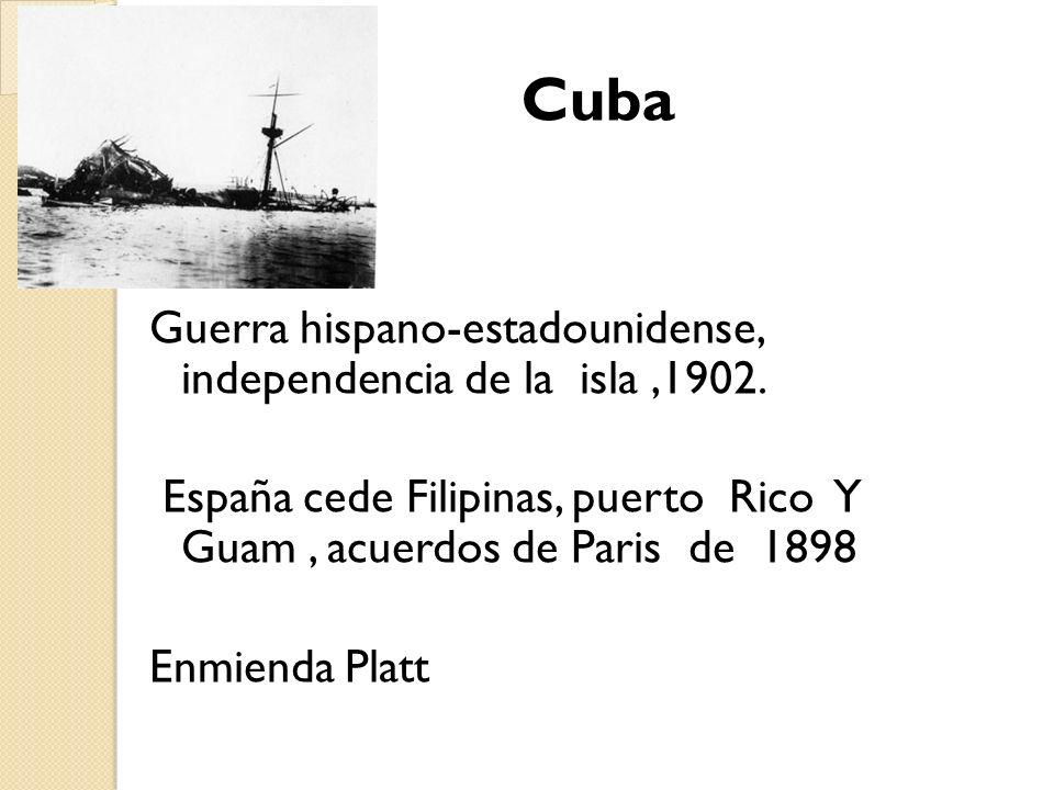Cuba Guerra hispano-estadounidense, independencia de la isla ,1902.