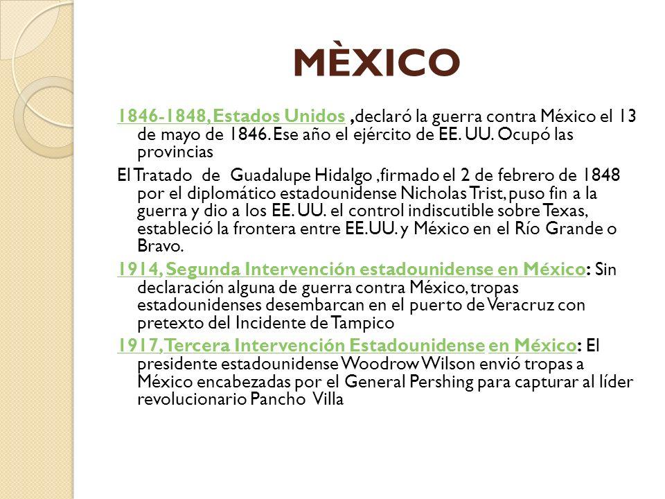 MÈXICO 1846-1848, Estados Unidos ,declaró la guerra contra México el 13 de mayo de 1846. Ese año el ejército de EE. UU. Ocupó las provincias.