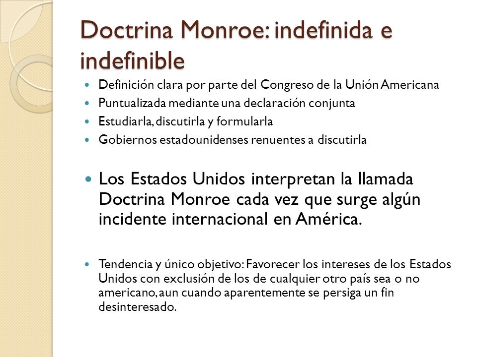 Doctrina Monroe: indefinida e indefinible