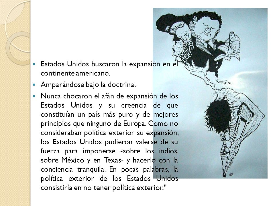 Estados Unidos buscaron la expansión en el continente americano.