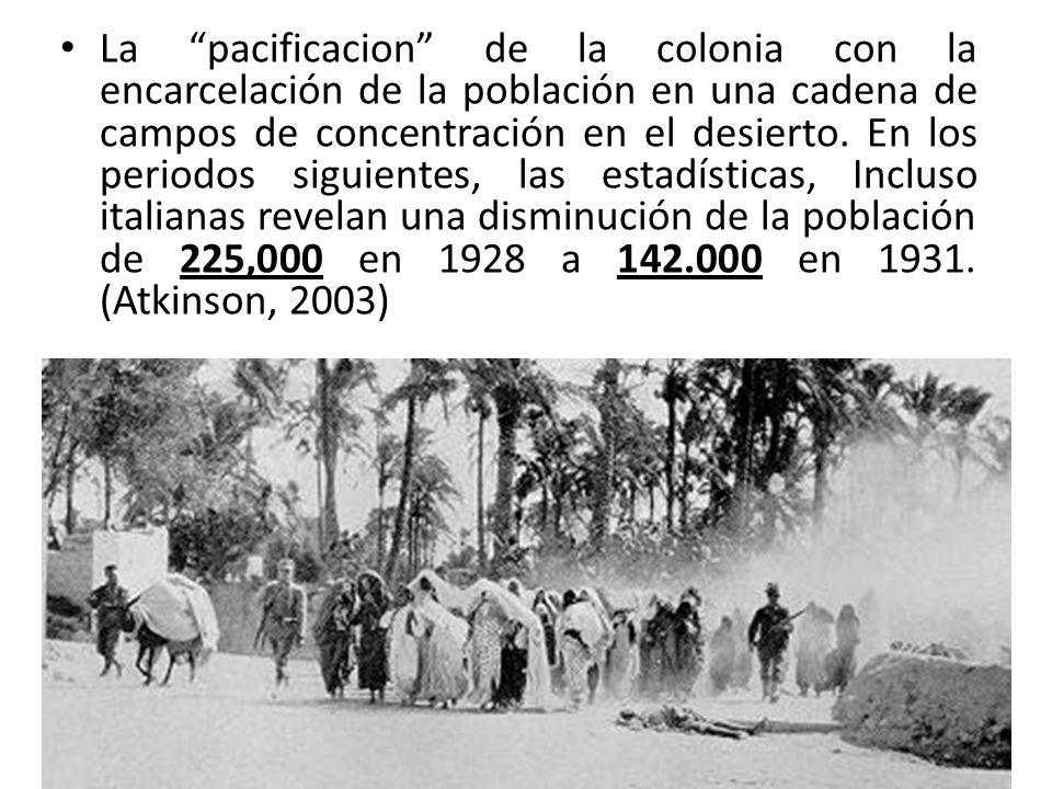 La pacificacion de la colonia con la encarcelación de la población en una cadena de campos de concentración en el desierto.