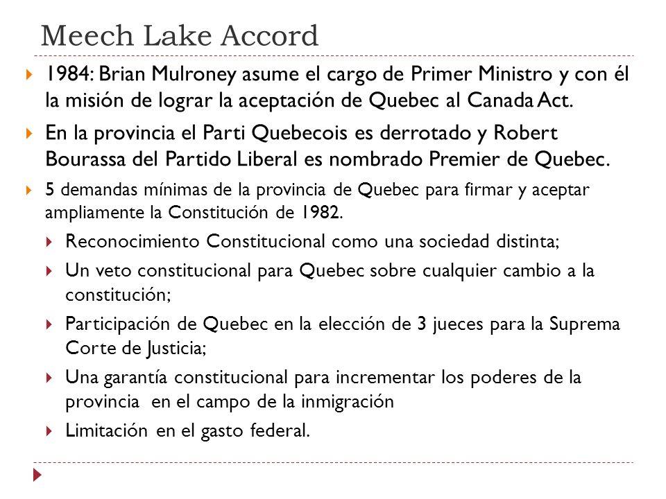 Meech Lake Accord 1984: Brian Mulroney asume el cargo de Primer Ministro y con él la misión de lograr la aceptación de Quebec al Canada Act.