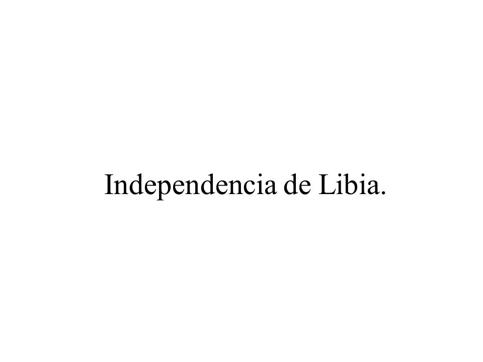Independencia de Libia.