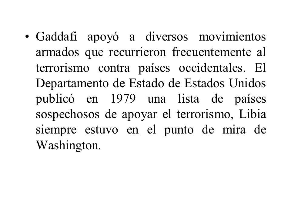 Gaddafi apoyó a diversos movimientos armados que recurrieron frecuentemente al terrorismo contra países occidentales.
