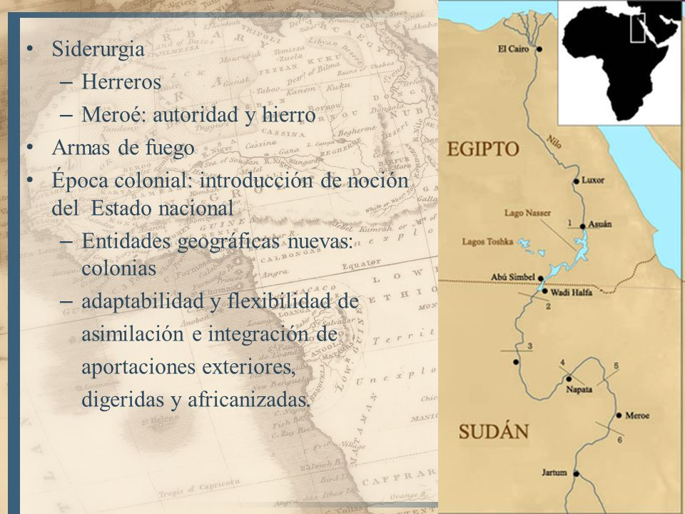 SiderurgiaHerreros. Meroé: autoridad y hierro. Armas de fuego. Época colonial: introducción de noción del Estado nacional.