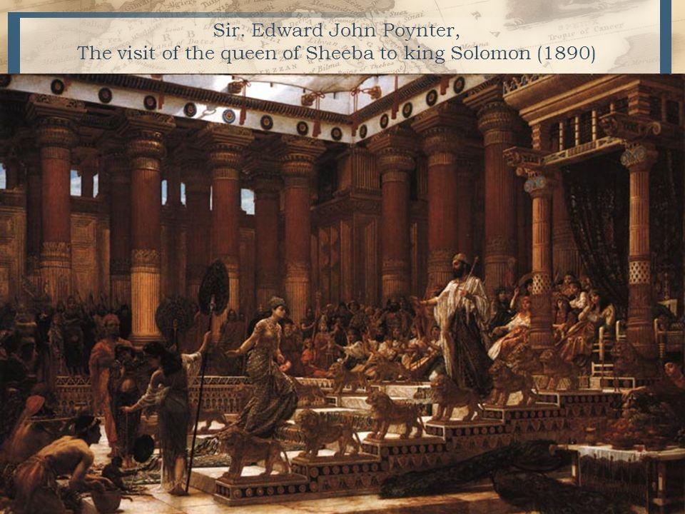 Sir. Edward John Poynter, The visit of the queen of Sheeba to king Solomon (1890)