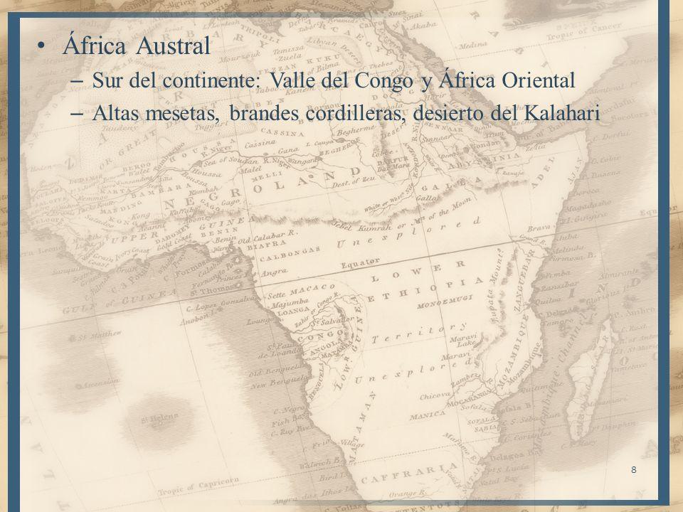 África Austral Sur del continente: Valle del Congo y África Oriental